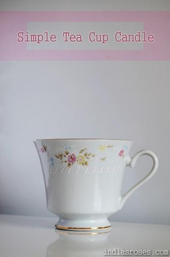 DIY Tea Cup Candles | indiasroses.com