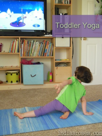 Toddler Yoga a great way to keep your little ones active on those days you just can't make it outside| indiasroses.com